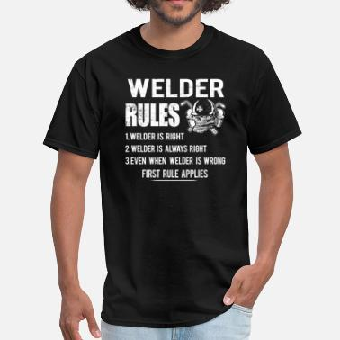 Weld Welder Rules T-Shirts - Men's T-Shirt