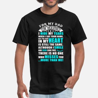 For My Papa In Heaven For My Dad In Heaven I Hide My Tears - Men's T-Shirt