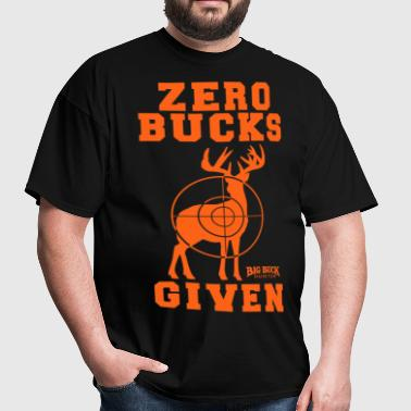 Big Buck Hunter Zero Bucks Given T-Shirts - Men's T-Shirt