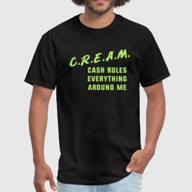 Cash Rules Everything Around Me - Men's T-Shirt