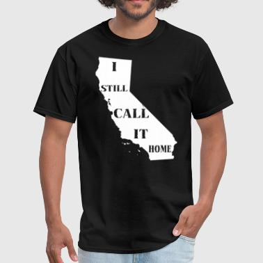 California I Still Call It Home Clothing Apparel - Men's T-Shirt