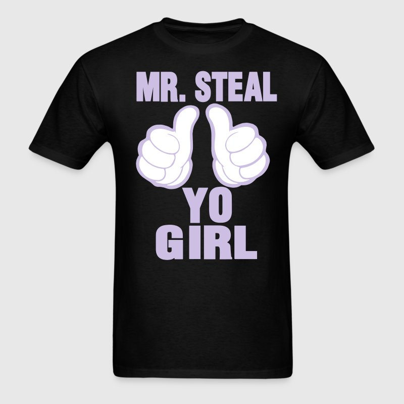 MR.STEAL YO GIRL - Men's T-Shirt