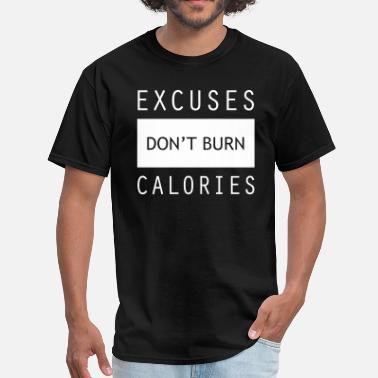 Gym Motivation Excuses Gym Sports Quotes - Men's T-Shirt