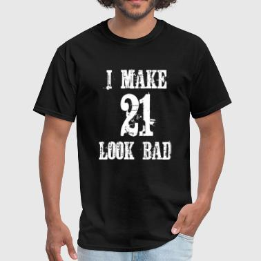 I Make 21 Look Bad Distressed Look - Men's T-Shirt