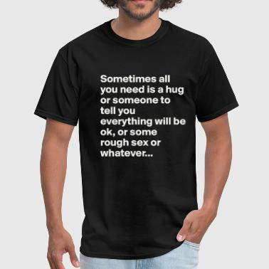 Cartoon Sex Quotes Funny rough sex quote - Men's T-Shirt