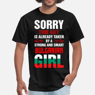 Bulgarian Girl Sorry This Guy Is Already Taken By A Strong And Sm - Men's T-Shirt