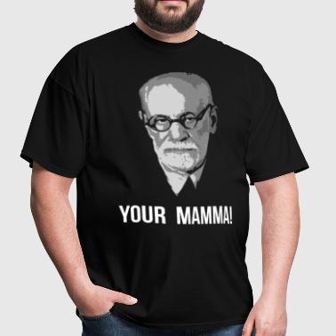 your mamma! - Men's T-Shirt