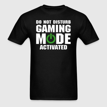 Do Not Disturb Gaming Mode Activated - Men's T-Shirt