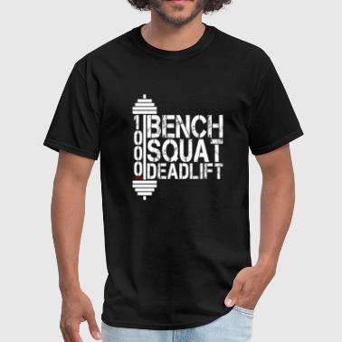 Bench Squat Deadlift Powerlift 1000 Club - Men's T-Shirt