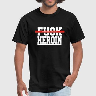 Explicit Fuck Heroin - Men's T-Shirt