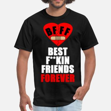Best Fuckin Bitches BFFForever T Mens - Men's T-Shirt