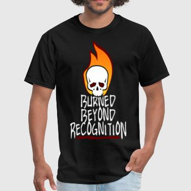 Burned Beyond Recognition  - Men's T-Shirt