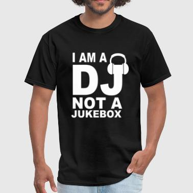 Will Dj For Food Dj Not A Jukebox - Men's T-Shirt