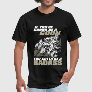 ATV Quad Badass Goon - Men's T-Shirt