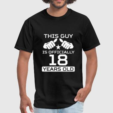 18 This Guy Is 18 Years Funny 18th Birthday - Men's T-Shirt