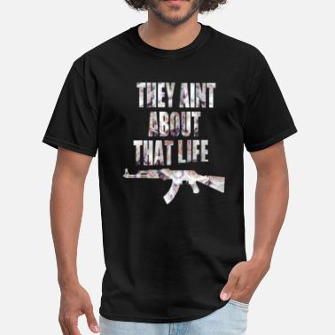 About That Life They aint about that life (back) - Men's T-Shirt