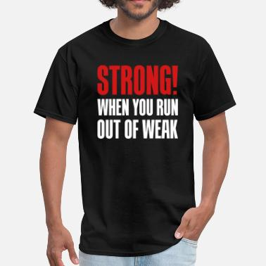 Runs Meme Strong! When you run out of weak - Men's T-Shirt