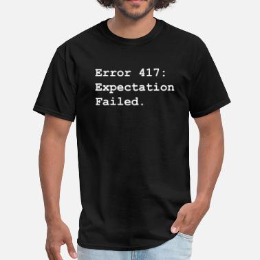 Fail Error Error 417. Expectation failed - Men's T-Shirt