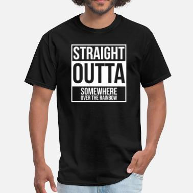 Somewhere Over The Rainbow Straight Outta Somewhere Over the Rainbow - Men's T-Shirt