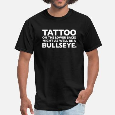 Tramp Stamp Wedding Crashers - Might As Well Be a Bullseye - Men's T-Shirt
