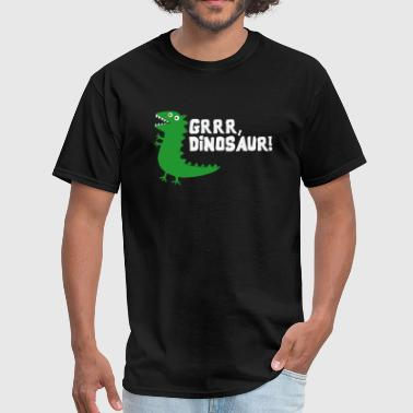 Grrr Grrr Mr Dinosaur - Men's T-Shirt