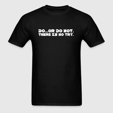 Star Wars - Do Or Do Not - Men's T-Shirt