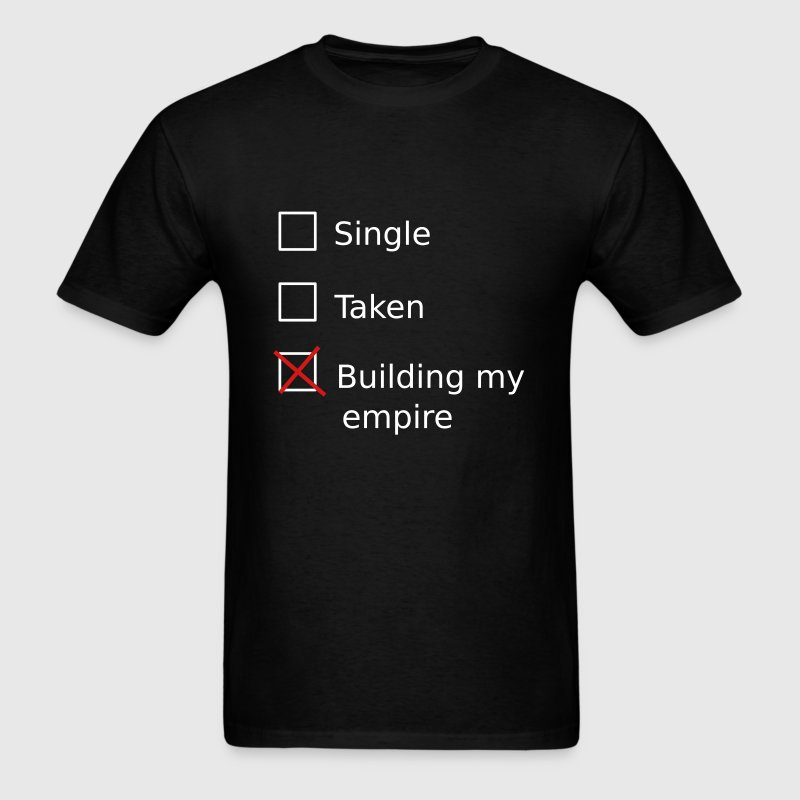 Single Taken Building my empire - Men's T-Shirt