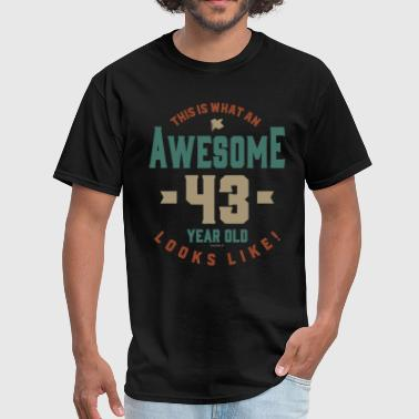 Awesome 43 Year Old - Men's T-Shirt