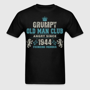Grumpy Old Man Club Since 1944 Founder Member Tees - Men's T-Shirt