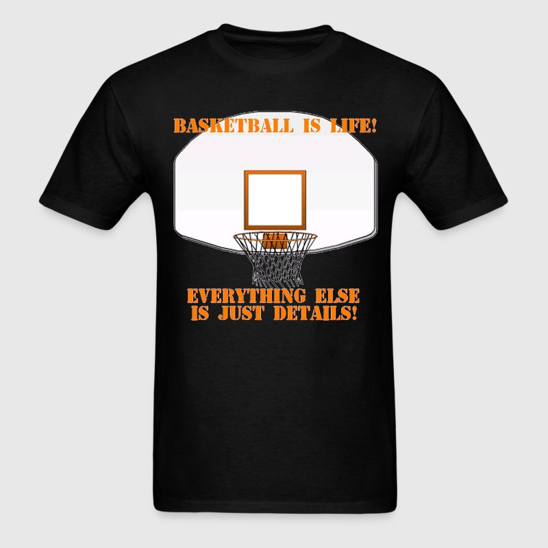 Basketball is Life - Men's T-Shirt