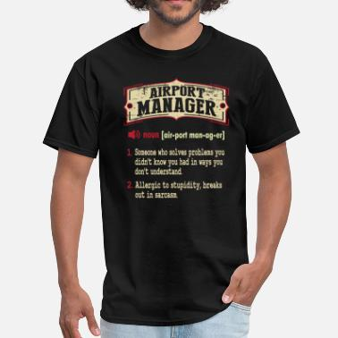 Airport Manager Airport Manager Dictionary Term Sarcastic T-Shirt - Men's T-Shirt