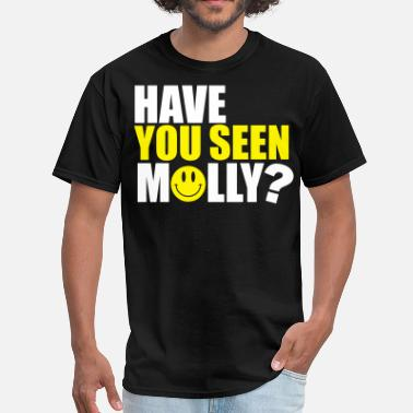 Have You Seen Have you seen Molly - Men's T-Shirt