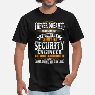 Secure Security Engineer Grumpy Old T-Shirt - Men's T-Shirt
