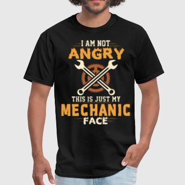 Keep Calm I Am A Mechanical Engineer I am not angru mechanic engineer - Men's T-Shirt