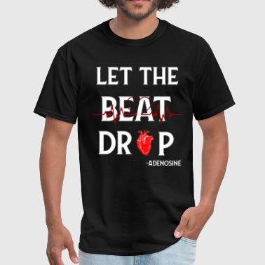 Let The Beat Drop T-Shirt Gift for Women Men - Men's T-Shirt