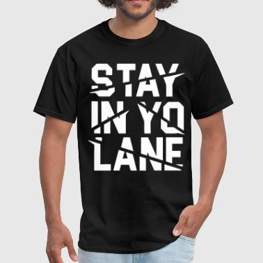 Stay In Yo Lane Savage BBB Big Baller Brand Saying - Men's T-Shirt