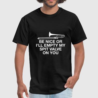 Valve - be nice or i'll empty my spit valve on y - Men's T-Shirt