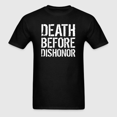 Death Before Dishonor - Men's T-Shirt