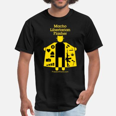 Libertarian Macho Libertarian Flasher - Men's T-Shirt