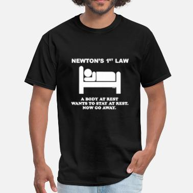Science It Works Bitches Science - newton's 1st -newton's 1st law - now g - Men's T-Shirt