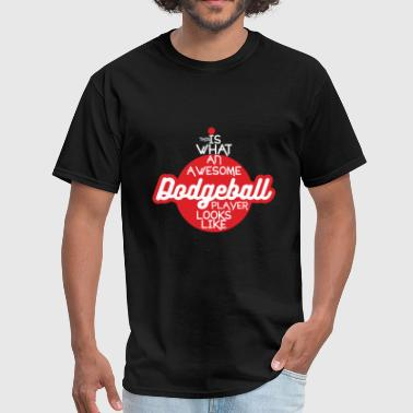 Awesome - dodgeball what an awesome dodgeball p - Men's T-Shirt