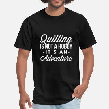 Cool Quilting Quilting is an adventure - Men's T-Shirt