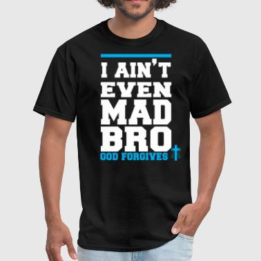 Jesus Crucifixion Funny I AINT MAD - Men's T-Shirt