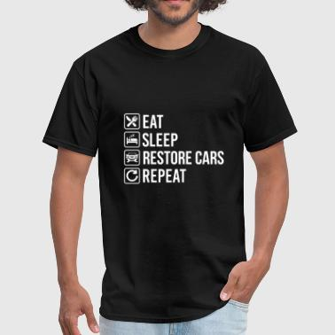 Restore old cars - eat sleep repeat - Men's T-Shirt