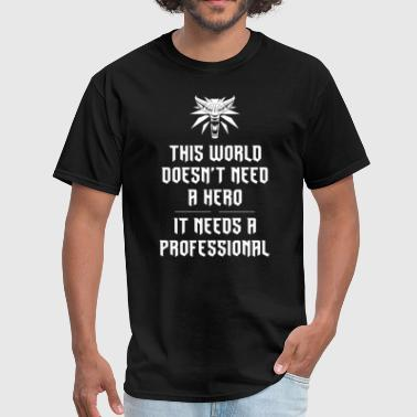 Witcher Professional, not a Hero - Men's T-Shirt