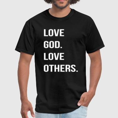 Love God Love Others - Men's T-Shirt
