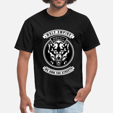 Badass Wolf Wolf Empire , You are the wolf of all streets! - Men's T-Shirt