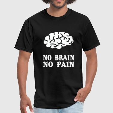 T-pain No Brain No Pain T Shirt - Men's T-Shirt