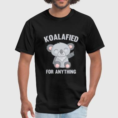 Koalafied For Anything - Men's T-Shirt