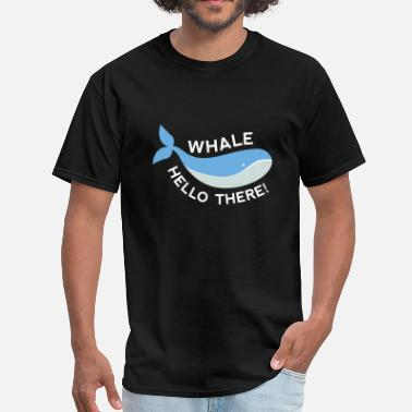 Whale Hello There Whale Hello There! - Men's T-Shirt